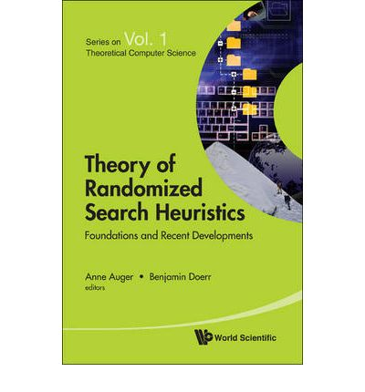 Theory of Randomized Search Heuristics : Foundations and Recent Developments