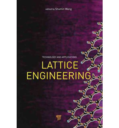 Lattice Engineering : Technology and Applications