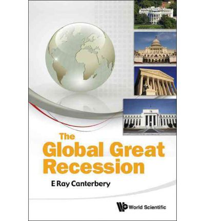 The Global Great Recession E Ray Canterbery 9789814322768 border=