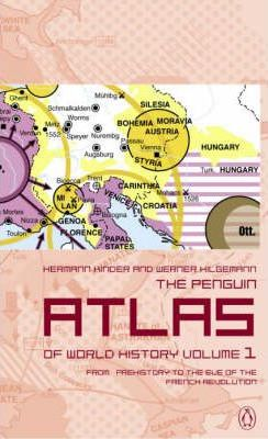 The Penguin Atlas of World History: From Prehistory to the Eve of the French Revolution v.1