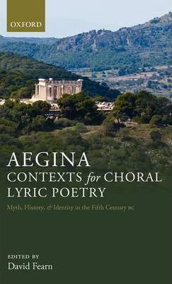 Aegina: Contexts for Choral Lyric Poetry