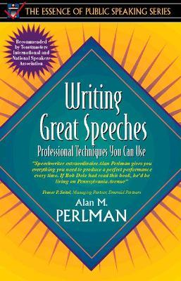 writing great speeches Whether you are a novice or professional, you can write great speeches by following a few specific techniques.