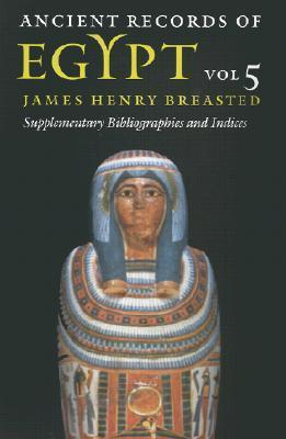 Ancient Records of Egypt: Supplementary Bibliographies and Indices Volume 5