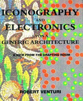 Iconography and Electronics Upon a Generic Architecture