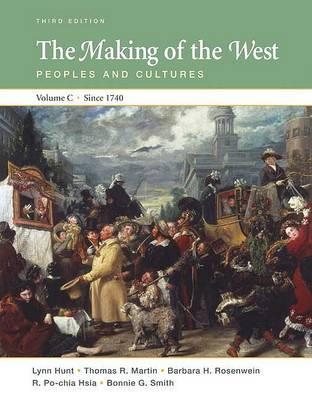 The Making of the West, Volume C Since 1740