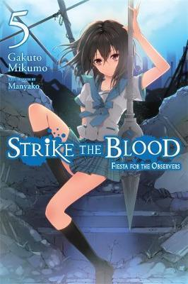 Strike the Blood: Fiesta for the Observers Vol. 5