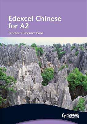 Edexcel Chinese for A2 Teacher's Resource Book: Teacher's Resource Book