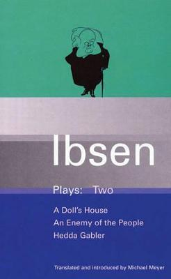 Ibsen Plays: Doll's House, An Enemy of the People, Hedda Gabler v.2