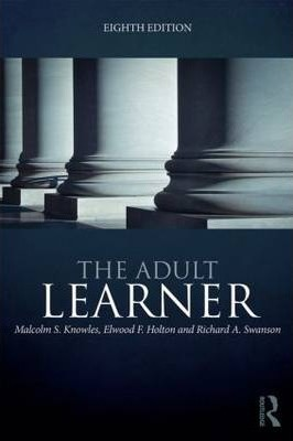 The Adult Learner by Malcolm S. Knowles