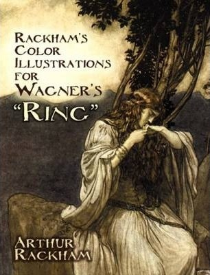 "Rackham's Colour Illustrations for Wagner's ""Ring"""