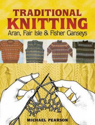 Michael Pearson's Traditional Knitting by Michael Pearson