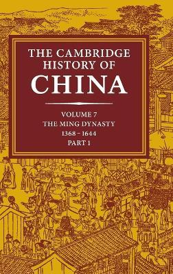 The Cambridge History of China: Volume 7, the Ming Dynasty, 1368-1644, Part 1