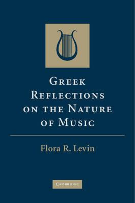 Greek Reflections on the Nature of Music