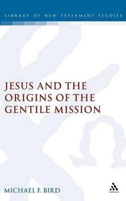 Jesus and the Origins of the Gentile Mission