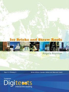 Digitexts: Ice Bricks and Straw Roofs Teachers Book and CD-ROM