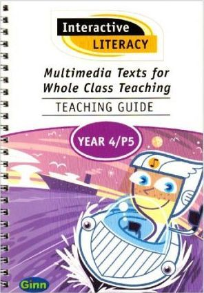 Interactive Literacy Multi-media Text for Whole Class Teaching: Year 4 Teaching Guide Single User