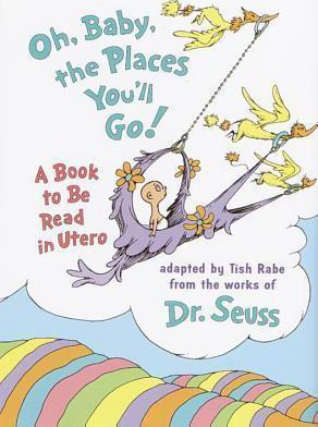 Oh Baby, the Places You'LL Go!