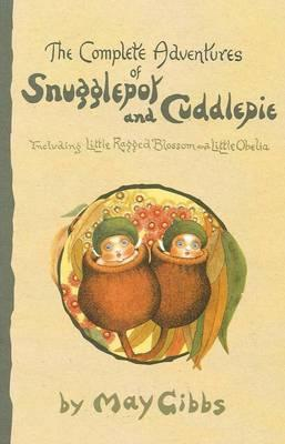 The Complete Adventures of Snugglepot and Cuddlepie