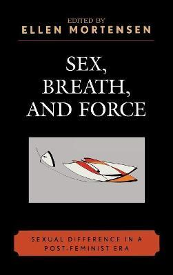 Sex, Breath, and Force