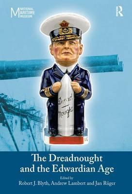 The Dreadnought and the Edwardian Age