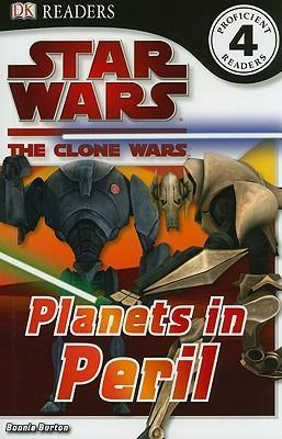 DK Readers L4: Star Wars: The Clone Wars: Planets in Peril by Bonnie Burton