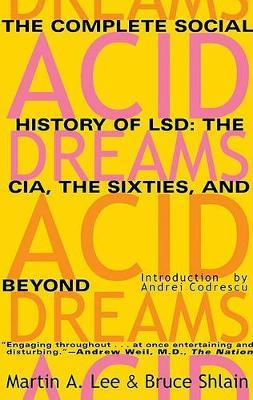Acid Dreams : The Complete Social History of LSD
