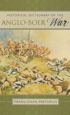 Historical Dictionary of the Anglo-Boer War