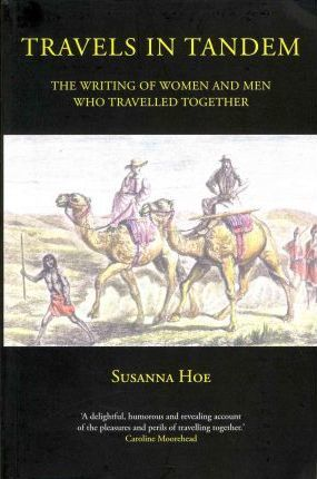 Travels in Tandem: The Writing of Women and Men Who Travelled Together