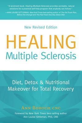 Healing Multiple Sclerosis : Diet, Detox & Nutritional Makeover for Total Recovery