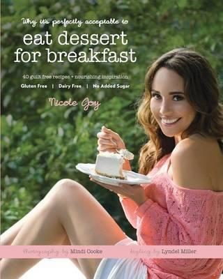 Why it's Perfectly Acceptable to Eat Dessert for Breakfast