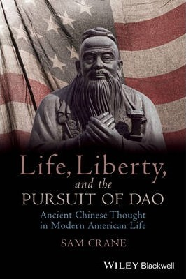 Life, Liberty, and the Pursuit of Dao