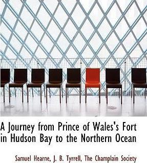 A Journey from Prince of Wales's Fort in Hudson Bay to the Northern Ocean