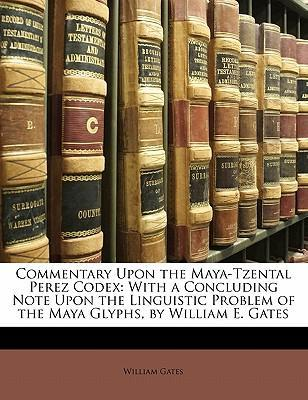 Commentary Upon the Maya-Tzental Perez Codex