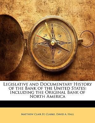 Legislative and Documentary History of the Bank of the United States