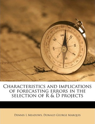Characteristics and Implications of Forecasting Errors in the Selection of R & D Projects
