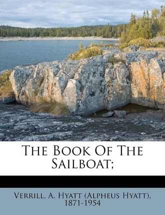 The Book of the Sailboat;