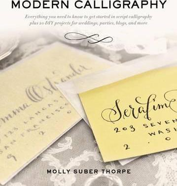 Modern Calligraphy Molly Suber Thorpe 9781250016324