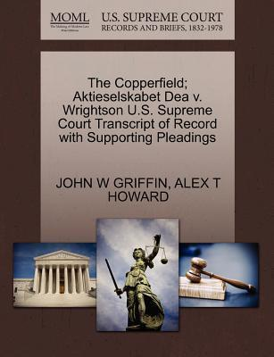 The Copperfield; Aktieselskabet Dea V. Wrightson U.S. Supreme Court Transcript of Record with Supporting Pleadings