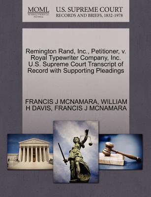 Remington Rand, Inc., Petitioner, V. Royal Typewriter Company, Inc. U.S. Supreme Court Transcript of Record with Supporting Pleadings