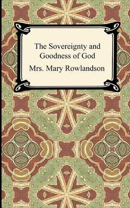 sovereignty and goodness of god essay The sovereignty and goodness of god in 1682: royal authority the sovereignty and goodness of god in 1682: royal authority, female captivity the following essay draws on these critics' argument that narratives like rowlandson's perform larger cultural work than current complicity.