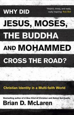 Why Did Jesus, Moses, the Buddha, and Mohammed Cross the Road?