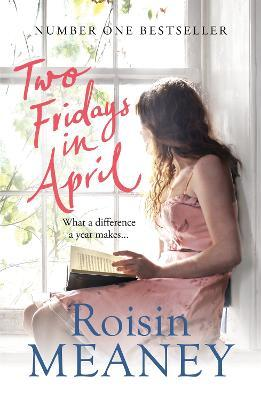 Two Fridays in April: From the Number One Bestselling by Roisin Meaney
