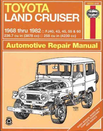 Toyota Land Cruiser (68-82) Automotive Repair Manual: 1968 to 1982