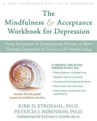 The Mindfulness and Acceptance Workbook for Depression