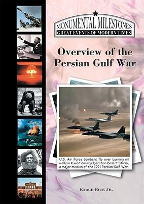 an introduction to the history of the persian gulf war By rick atkinson washington post staff writer not since the spanish-american war, and perhaps never in us history, has the united states waged such a relentlessly successful military campaign as the 42-day juggernaut that was the 1991 persian gulf war in terms of military objectives conquered, allied casualties.