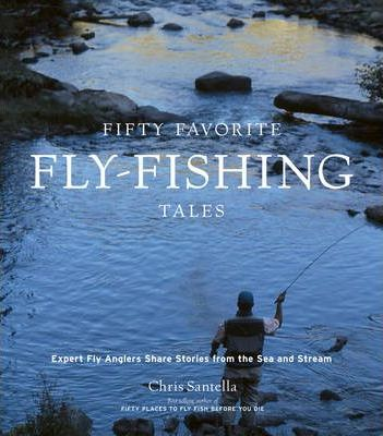 Fifty Favorite Fly-fishing Tales