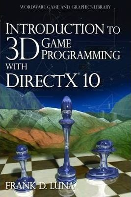 """Introduction to 3D Game Programming with """"DirectX"""" 10"""