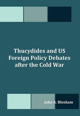 Thucydides and Us Foreign Policy Debates After the Cold War