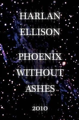 Phoenix without Ashes