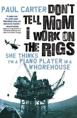 Don't Tell Mom I Work on the Rigs